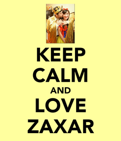 Poster: KEEP CALM AND LOVE ZAXAR