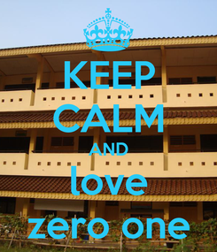 Poster: KEEP CALM AND love zero one