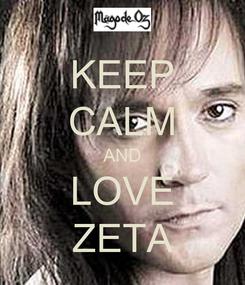 Poster: KEEP CALM AND LOVE ZETA