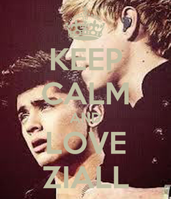 Poster: KEEP CALM AND LOVE ZIALL