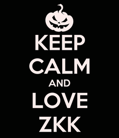 Poster: KEEP CALM AND LOVE ZKK