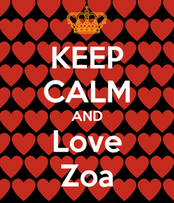 Poster: KEEP CALM AND Love Zoa