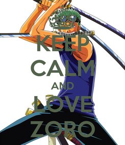 Poster: KEEP CALM AND LOVE ZORO