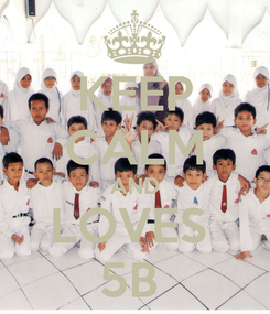 Poster: KEEP CALM AND LOVES  5B
