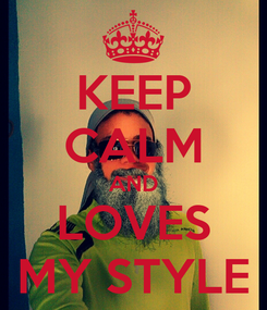 Poster: KEEP CALM AND LOVES MY STYLE