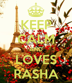 Poster: KEEP CALM AND LOVES RASHA