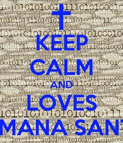 Poster: KEEP CALM AND LOVES SEMANA SANTA