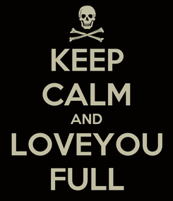 Poster: KEEP CALM AND LOVEYOU FULL