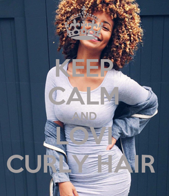 Poster: KEEP CALM AND LOVI CURLY HAIR