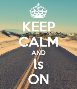 Poster: KEEP CALM AND ls ON