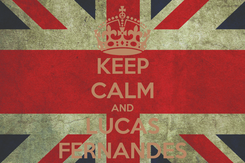 Poster: KEEP CALM AND LUCAS FERNANDES