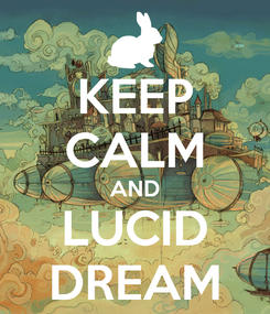 Poster: KEEP CALM AND LUCID DREAM