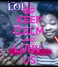 Poster: KEEP CALM AND LUHV  US