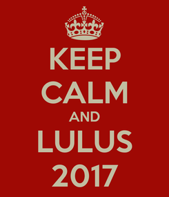 Poster: KEEP CALM AND LULUS 2017