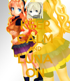 Poster: KEEP CALM AND LUNA ON