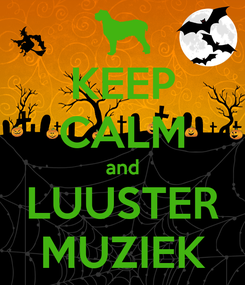 Poster: KEEP CALM and LUUSTER MUZIEK