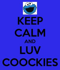 Poster: KEEP CALM AND LUV COOCKIES