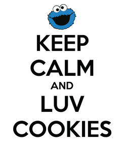 Poster: KEEP CALM AND LUV COOKIES