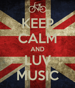 Poster: KEEP CALM AND LUV MUSIC