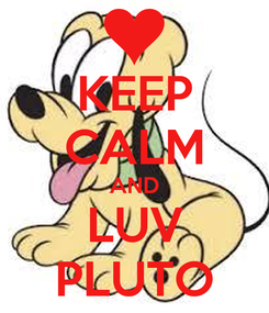 Poster: KEEP CALM AND LUV PLUTO