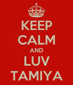 Poster: KEEP CALM AND LUV TAMIYA