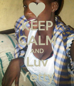 Poster: KEEP CALM AND Luv Yetty
