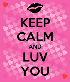 Poster: KEEP CALM AND LUV YOU