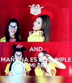 Poster: KEEP CALM AND MAÑANA ES EL CUMPLE DE MI BEFE