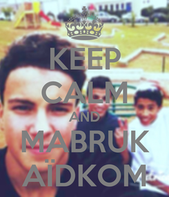 Poster: KEEP CALM AND MABRUK AÏDKOM