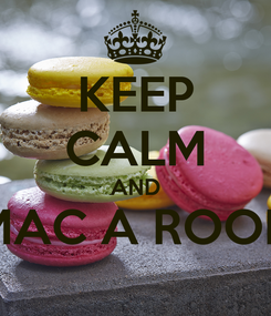 Poster: KEEP CALM AND MAC A ROON