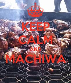 Poster: KEEP CALM AND MACHIWA