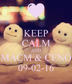 Poster: KEEP CALM AND MACM & CENO 09-02-16