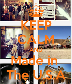 Poster: KEEP CALM AND Made in  The U.S.A