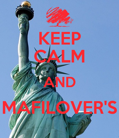 Poster: KEEP CALM AND MAFILOVER'S