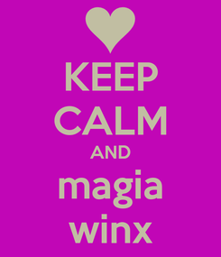 Poster: KEEP CALM AND magia winx