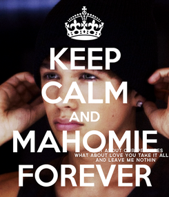 Poster: KEEP CALM AND MAHOMIE FOREVER