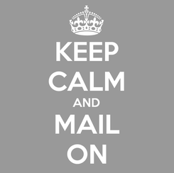 Poster: KEEP CALM AND MAIL ON