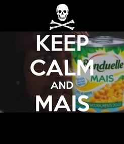 Poster: KEEP CALM AND MAIS
