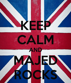 Poster: KEEP CALM AND MAJED ROCKS