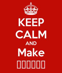 Poster: KEEP CALM AND Make 💲💲💲💲💸💸