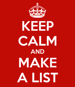 Poster: KEEP CALM AND MAKE A LIST