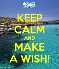 Poster: KEEP CALM AND MAKE A WISH!