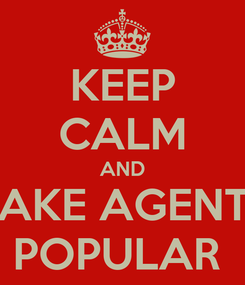 Poster: KEEP CALM AND MAKE AGENT.P POPULAR