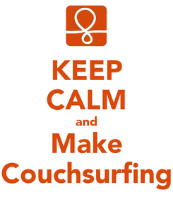 Poster: KEEP CALM and Make Couchsurfing