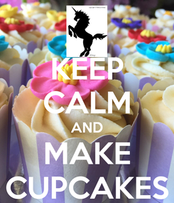 Poster: KEEP CALM AND MAKE CUPCAKES