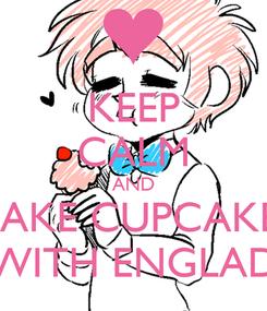 Poster: KEEP CALM AND MAKE CUPCAKES WITH ENGLAD