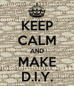 Poster: KEEP CALM AND MAKE D.I.Y.