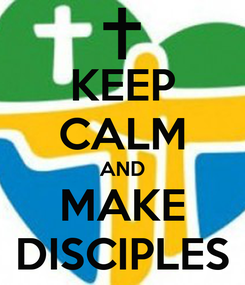 Poster: KEEP CALM AND MAKE DISCIPLES