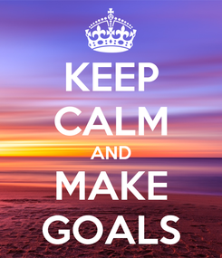 Poster: KEEP CALM AND MAKE GOALS
