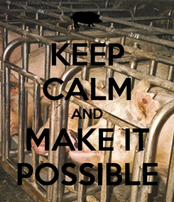 Poster: KEEP CALM AND MAKE IT POSSIBLE